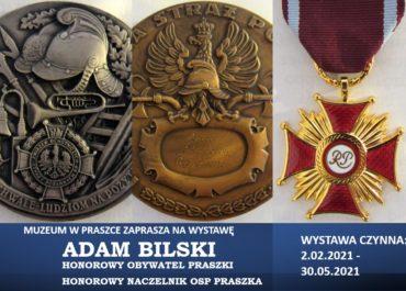 """Wystawa czasowa """"Adam Bilski Honorowy Obywatel Praszki Honorowy Naczelnik OSP Praszka"""""""