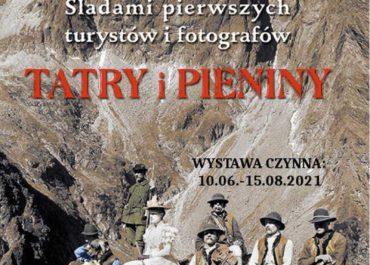 Tatry i Pieniny – śladami pierwszych turystów i fotografów